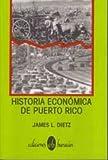 Historia Economica de Puerto Rico, James L. Dietz, 092915701X