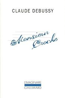 Monsieur Croche et autres écrits par Debussy