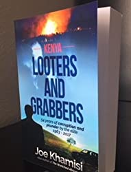 Looters and Grabbers, 54 Years of Corruption and Plunder by the Elite, 1963-2017