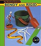 Bendy and Rigid, Angela Royston, 1403408580