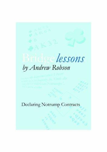 Bridge Lessons: Declaring Notrump Contracts by Andrew Robson (2012-08-09) - Bridge Andrews