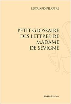 Book Petit glossaire des lettres de Madame de Sévigné. (1908).