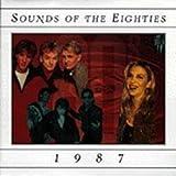 Sounds of the Eighties, 1987
