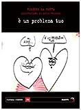 E' un problema tuo
