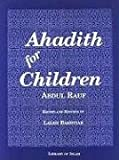 Ahadith for Children, A. Rauf, 0933511140