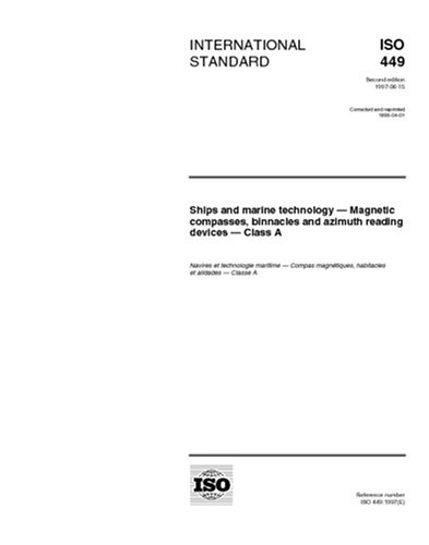 Download ISO 449:1997, Ships and marine technology -- Magnetic compasses, binnacles and azimuth reading devices -- Class A pdf epub
