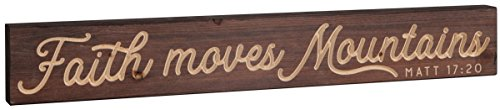 Faith Moves Mountains Brown 23.75 x 5.5 Inch Pine Wood Carved Barnhouse Block Tabletop Sign by P Graham Dunn
