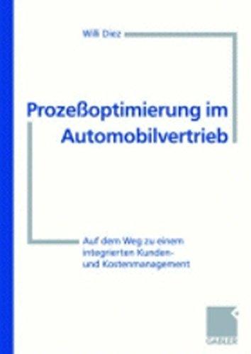 Prozeßoptimierung im Automobilvertrieb: Auf dem Weg zu einem integrierten Kunden- und Kostenmanagement