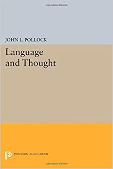 Language and Thought (Princeton Legacy Library) by John L. Pollock (2014-07-14)