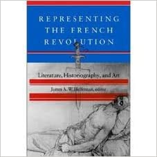 Book Representing the French Revolution: Literature, Historiography and Art