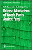 Defense Mechanisms of Woody Plants Against Fungi 9780387546438