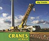 Cranes at Work, D. R. Addison, 143583089X