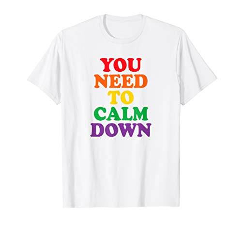 (Gay Pride Rainbow Equality Gift You Need To Calm Down T-Shirt)