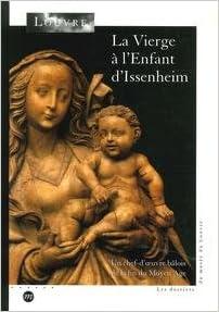 Lire La Vierge à l'Enfant d'Issenheim : Un chef-d'oeuvre bâlois de la fin du Moyen Age pdf ebook