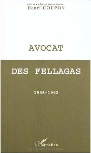 Livres gratuits en ligne Avocat des fellagas 1958-1962 pdf ebook