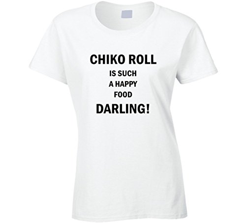 chiko-roll-is-such-a-happy-food-darling-funny-foodie-gift-t-shirt-s-white