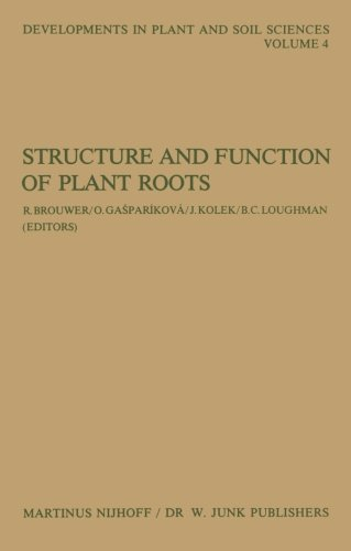 Structure and Function of Plant Roots: Proceedings of the 2nd International Symposium, held in Bratislava, Czechoslovakia, September 1–5, 1980 (Developments in Plant and Soil Sciences) (Volume 4) (Function Of And Structure Plants)