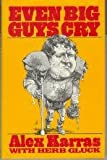 Front cover for the book Even Big Guys Cry by Alex Karras