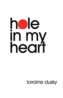 Hole In My Heart: A Memoir and Report from the Fault Lines of Adoption by [Dusky, Lorraine]