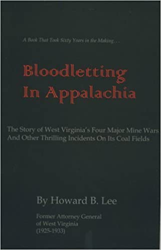 Book Bloodletting in Appalachia: The Story of West Virginia's Four Major Mine Wars and Other Thrilling Incidents of Its Coal Fields by Howard Burton Lee (1969-06-03)
