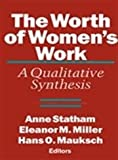 The Worth of Women's Work : A Qualitative Synthesis, , 0887065929