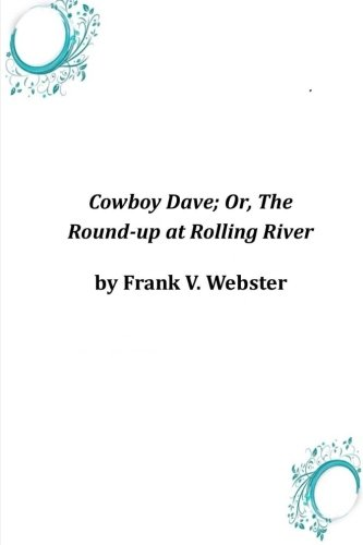 Cowboy Dave; Or, The Round-up at Rolling River ebook