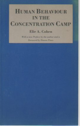 Human Behaviour in the Concentration Camp Elie A. Cohen