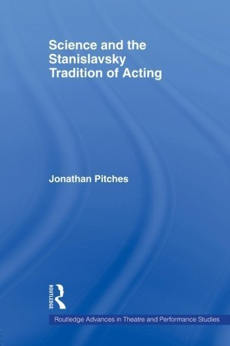 Science and the Stanislavsky Tradition of Acting by Jonathan Pitches (2009-10-02) por Jonathan Pitches