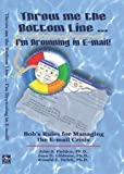 img - for Throw Me the Bottom Line...: I'm Drowning in E-Mail! by John S. Fielden (2003-12-03) book / textbook / text book