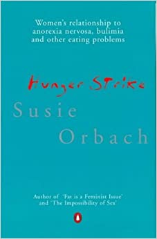 Hunger Strike (Penguin Psychology) by Orbach Susie (1993-01-28)