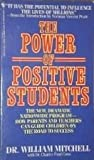 The Power of Positive Students, William Mitchell and Charles P. Conn, 055326110X