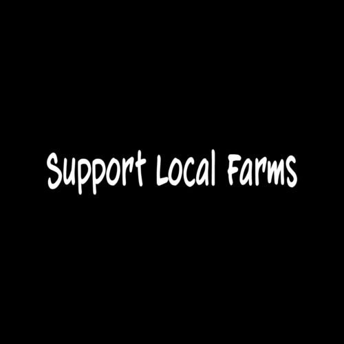 SUPPORT LOCAL FARMS Sticker Vinyl Decal window stand grower organic fresh family - Die cut vinyl decal for windows, cars, trucks, tool boxes, laptops, MacBook - virtually any hard, smooth (Grower Sticker)