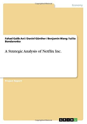 A Strategic Analysis Of Netflix Inc Daniel Gunther Fahad Galib