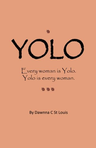 Yolo: A Story About Moving Past the What Ifs and Moving Forward in LIFE ebook