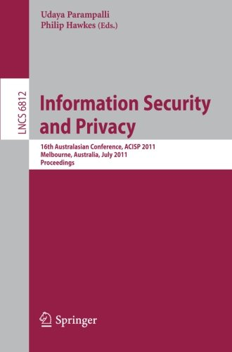 Information Security and Privacy: 16th Australisian Conference, ACISP 2011, Melbourne, Australia, July 11-13, 2011, Proceedings (Lecture Notes in Computer - Privacy Internet Australia