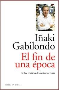 El Fin De Una Época, Colección Rilke por Iñaki Gabilondo