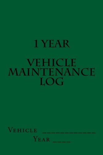 1 Year Vehicle Maintenance Log: Green Cover (S M Car Journals) ebook