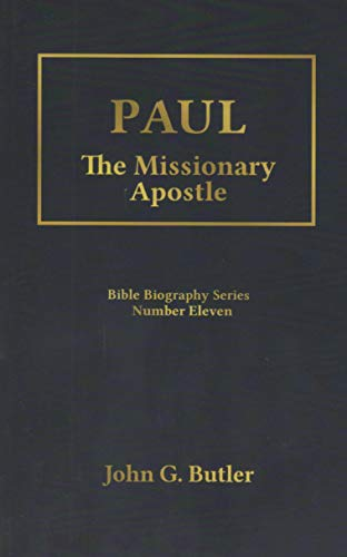 - Paul: The Missionary Apostle (Bible Biography Series Number Eleven, #11)