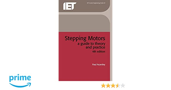 Stepping motors a guide to theory and practice control robotics stepping motors a guide to theory and practice control robotics and sensors paul acarnley 9780852964170 amazon books fandeluxe Images