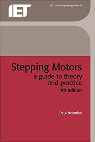 Stepping Motors: A Guide to Theory and Practice (Control Engineering) (Control, Robotics and Sensors)