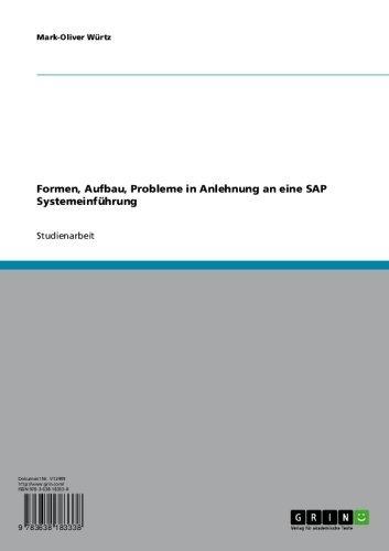 Download Formen, Aufbau, Probleme in Anlehnung an eine SAP Systemeinführung (German Edition) Pdf