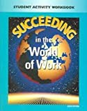 Succeeding in the World of Work, Grady Kimbrell and Ben S. Vineyard, 0028142292