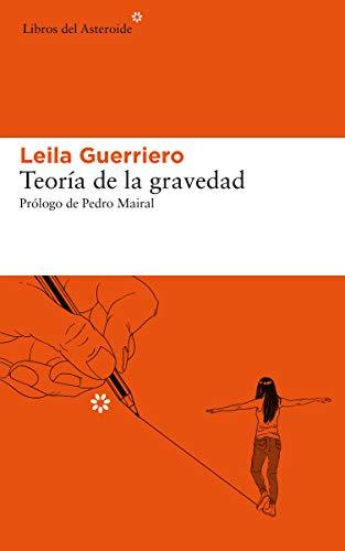 Teoría de la gravedad: 228 (Libros del Asteroide) por Leila Guerriero,Pedro Mairal