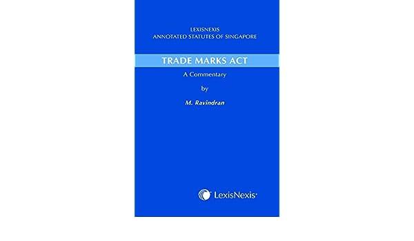 LexisNexis Annotated Statutes of Singapore - Trade Marks Act: M