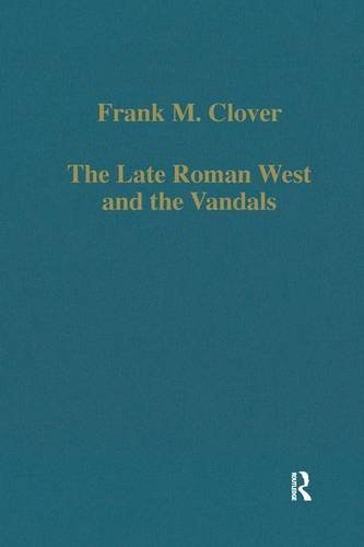 The Late Roman West and the Vandals (Variorum Collected Studies)