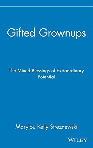 - Gifted Grownups: The Mixed Blessings of Extraordinary Potential