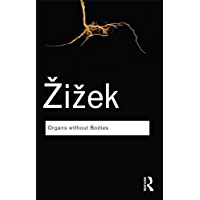 Organs without Bodies: On Deleuze and Consequences (Routledge Classics) (English Edition)