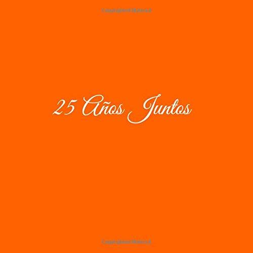 Libro De Visitas 25 años juntos para Aniversário de Bodas decoracion accesorios ideas regalos eventos firmas fiesta hogar ... 21 x 21 cm Cubierta Naranja ...