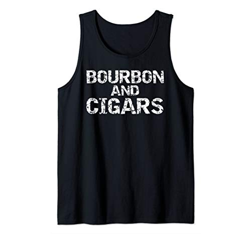 Funny Father's Day Gift for Cigar Smokers Bourbon and Cigars Tank Top