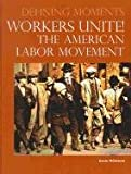 Worker's Unite!, Peter Ruffner and Kevin Hillstrom, 0780811305